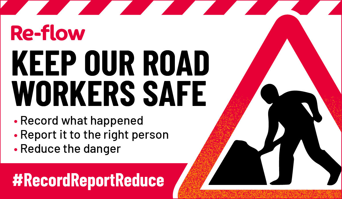Re-flow launch #RecordReportReduce campaign to combat dangers faced by road workers