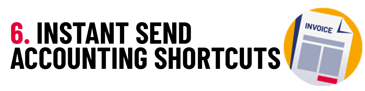 6 Instant Send Accounting Shortcuts