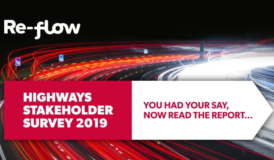 Re-flow Highways Stakeholder Survey 2019