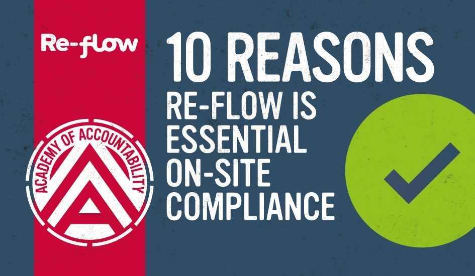 10 reasons Re-flow is essential for on-site compliance