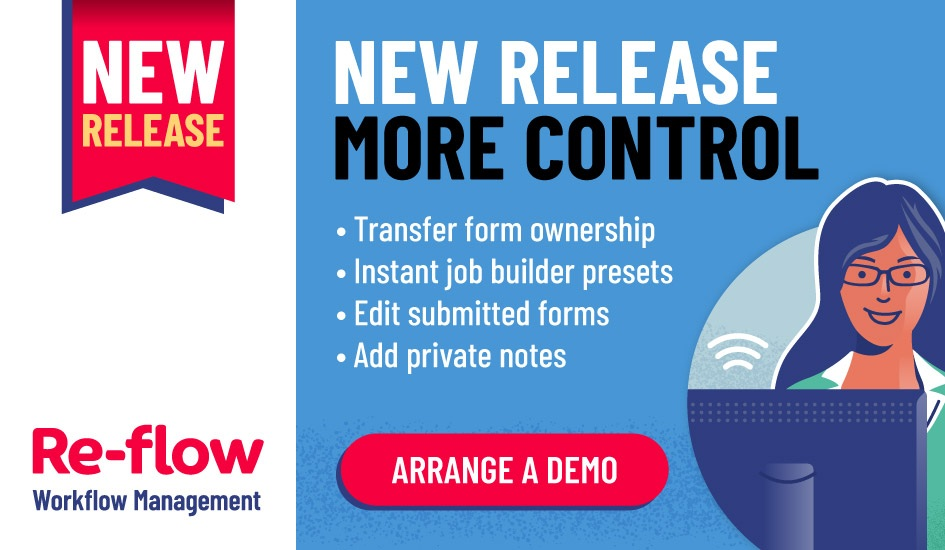 New Release of Re-flow gives even more control in your powerful forms and processes